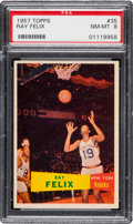 Basketball Cards:Singles (Pre-1970), 1957 Topps Ray Felix #35 PSA NM-MT 8....