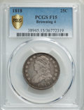 Bust Quarters, 1818 25C B-4, R.2, Fine 15 PCGS Gold Shield. PCGS Population: (5/16 and 0/0+). NGC Census: (0/6 and 0/0+)....