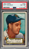 Baseball Cards:Singles (1950-1959), 1952 Topps Hoyt Wilhelm #392 PSA NM-MT 8....