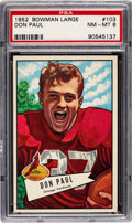 Football Cards:Singles (1950-1959), 1952 Bowman Large Don Paul #103 PSA NM-MT 8 - Only One Higher....
