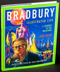 Bradbury: An Illustrated Life by Jerry Weist (HarperCollins, 2002). Very Fine+. Autographed First Edition Hardcover Book...