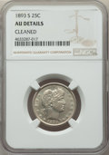 Barber Quarters: , 1893-S 25C -- Cleaned -- NGC Details. AU. NGC Census: (4/71). PCGSPopulation: (13/135). CDN: $270 Whsle. Bid for problem-f...