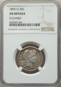 Barber Quarters: , 1895-O 25C -- Cleaned -- NGC Details. AU. NGC Census: (2/94). PCGSPopulation: (11/161). CDN: $180 Whsle. Bid for problem-f...