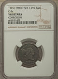 1795 1/2 C Lettered Edge, Punctuated Date, C-2a, B-2a, R.3, -- Corrosion -- NGC Details. VG. NGC Census: (0/0). PCGS Pop...