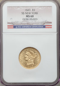 1843 $5 MS60 NGC. Ex: S.S. New York. A Mint State coin from the S.S. New York, which sank in the Gulf of Mexico in ...(P...