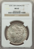 1878 7/8TF $1 Strong MS62 NGC. NGC Census: (1185/3147). PCGS Population: (1744/5457). CDN: $185 Whsle. Bid for problem-f...