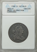 1803 1C Small Date, Large Fraction -- Corroded -- ANACS. Fine 12 Details. NGC Census: (2/10). PCGS Population: (27/243)...