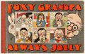 Platinum Age (1897-1937):Miscellaneous, Foxy Grandpa Always Jolly (M. A. Donahue, 1915) Condition:GD/VG....