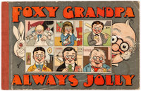Foxy Grandpa Always Jolly (M. A. Donahue, 1915) Condition: GD/VG