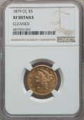 Liberty Half Eagles: , 1879-CC $5 -- Cleaned -- NGC Details. XF. NGC Census: (13/106). PCGS Population: (16/90). CDN: $2,200 Whsle. Bid for proble...