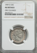Barber Quarters, 1909-O 25C -- Obverse Cleaned -- NGC Details. AU. NGC Census:(1/43). PCGS Population: (6/64). CDN: $2,800 Whsle. Bid for p...