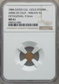 California Gold Charms, 1884 Arms of California, California Gold, Octagonal, Wreath #2, MS61 NGC. 9.5 mm....