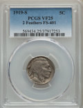 Buffalo Nickels, 1919-S 5C 2 Feathers FS-401 VF25 PCGS. PCGS Population: (1/5). VF25. Mintage 7,521,000....