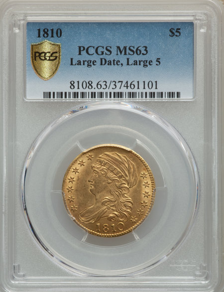 1810 $5 Large Date, Large 5 PCGS Secure 63 PCGS