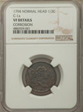 1794 1/2 C Normal Head, C-1a, B-1a, R.3, -- Corrosion -- NGC Details. VF. NGC Census: (0/0). PCGS Population: (0/8). Min...