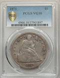 Seated Dollars, 1871 $1 VG10 PCGS Gold Shield. PCGS Population: (35/1303 and 0/6+). NGC Census: (14/826 and 0/6+). VG10. Mintage 1,074,760....