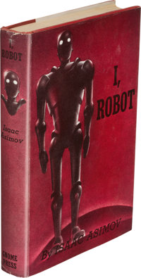 "Isaac Asimov. I, Robot. New York: Gnome Press, 1950. First edition. Inscribed by the author on title-page, ""To D"