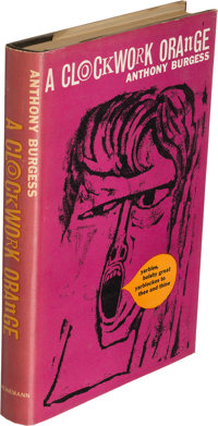 Anthony Burgess. A Clockwork Orange. London: 1962. First edition