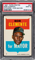 Baseball Cards:Singles (1960-1969), 1967 Topps Pirates Stickers Bob Clemente (For Mayor) #27 PSA Mint 9....