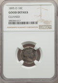1895-O 10C -- Cleaned -- NGC Details. Good. NGC Census: (90/209). PCGS Population: (142/546). CDN: $365 Whsle. Bid for p...