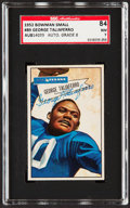 Autographs:Sports Cards, Signed 1952 Bowman Small George Taliaferro #89 SGC 84 NM 7....