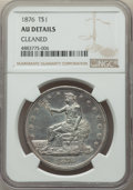 Trade Dollars, 1876 T$1 -- Cleaned -- NGC Details. AU. NGC Census: (10/396). PCGS Population: (22/532). AU50. Mintage 455,000....