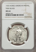 Commemorative Silver, 1925 Medal Norse, Thin Planchet, MS64 NGC. NGC Census: (157/50). PCGS Population: (183/73). CDN: $330 Whsle. Bid for proble...