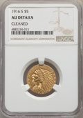 Indian Half Eagles, 1916-S $5 -- Cleaned -- NGC Details. AU. NGC Census: (29/2042). PCGS Population: (60/1514). CDN: $435 Whsle. Bid for proble...