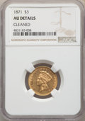 Three Dollar Gold Pieces, 1871 $3 -- Cleaned -- NGC Details. AU. NGC Census: (7/166). PCGS Population: (20/160). CDN: $1,750 Whsle. Bid for probl...