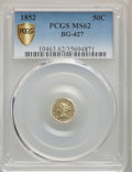 California Fractional Gold , 1852 50C Liberty Round 50 Cents, BG-427, Low R.6, MS62 PCGS. PCGS Population: (4/2 and 0/0+). NGC Census: (1/1 and 0/0+)....