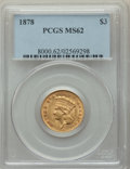 Three Dollar Gold Pieces, 1878 $3 MS62 PCGS....