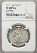 Seated Half Dollars, 1866-S 50C Motto -- Cleaned -- NGC Details. AU. NGC Census: (5/36). PCGS Population: (5/44). CDN: $350 Whsle. Bid for probl...