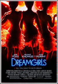 "Dreamgirls (DreamWorks, 2006). Rolled, Very Fine+. Printer's Proof One Sheet (28"" X 41"") SS, Advance. Musical..."