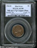 Errors: , 1964-D 5C Jefferson Nickel--Struck on a 3.7 gram CopperPlanchet--AU50 PCGS....