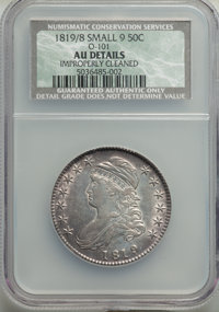 1819/8 50C Small 9, O-101, R.1, -- Improperly Cleaned -- NCS. AU Details. NGC Census: (6/15). PCGS Population: (2/14). A...