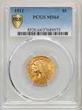 Indian Half Eagles, 1911 $5 MS64 PCGS....