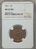 Two Cent Pieces: , 1871 2C MS64 Brown NGC. NGC Census: (74/32). PCGS Population:(70/17). CDN: $385 Whsle. Bid for problem-free NGC/PCGS MS64....