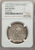 1925 Medal Norse, Thick Planchet, -- Cleaned -- NGC Details. UNC. NGC Census: (1/967). PCGS Population: (3/1158). MS60...