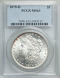 1879-O $1 MS63 PCGS. PCGS Population: (4159/2873). NGC Census: (2485/1496). CDN: $220 Whsle. Bid for problem-free NGC/PC...