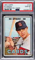 Baseball Cards:Singles (1960-1969), 1967 Topps Ed Spiezio (Lettering All There) #128 PSA Gem Mint 10....