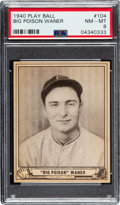 Baseball Cards:Singles (1940-1949), 1940 Play Ball Big Poison Waner #104 PSA NM-MT 8 - None Higher. ...