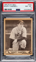 Baseball Cards:Singles (1940-1949), 1940 Play Ball Soupy Campbell #200 PSA NM-MT 8 - Pop Three, None Higher. ...
