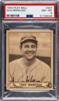 Baseball Cards:Singles (1940-1949), 1940 Play Ball Gus Mancuso #207 PSA NM-MT 8 - Pop Four, NoneHigher. ...