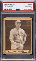 Baseball Cards:Singles (1940-1949), 1940 Play Ball Pop Haines #227 PSA NM-MT 8 - None Higher. ...