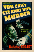 """Movie Posters:Crime, You Can't Get Away with Murder (Warner Brothers - First National, 1939). Fine on Linen. One Sheet (27"""" X 40.75"""").. ..."""
