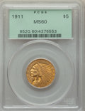 1911 $5 MS60 PCGS. PCGS Population: (205/5023). NGC Census: (387/7978). MS60. Mintage 915,000