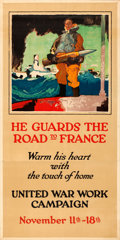 "Movie Posters:War, World War I Propaganda (1918). Very Fine- on Linen. United War Work Campaign Poster (41"" X 82"") ""He Guards the Road to Franc..."