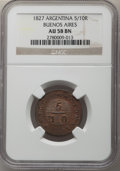 Argentina: Buenos Aires. Provincial 5/10 Real 1827 AU58 Brown NGC