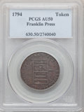 1794 TOKEN Franklin Press Token, Plain Edge, AU50 PCGS. PCGS Population: (28/189). NGC Census: (7/89). CDN: $600 Whsle...
