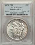 1878 7TF $1 Reverse of 1879 MS64 PCGS. PCGS Population: (1588/500). NGC Census: (1105/187). CDN: $380 Whsle. Bid for pro...